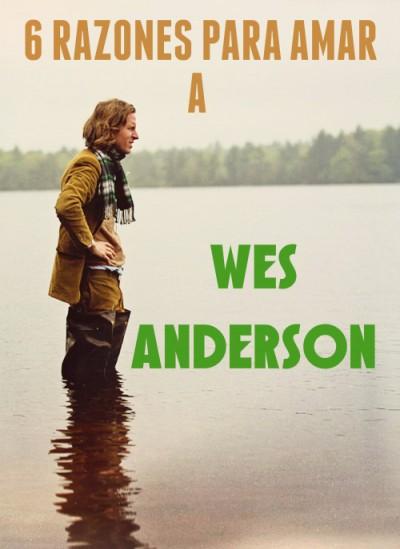 6 razones para amar a Wes Anderson