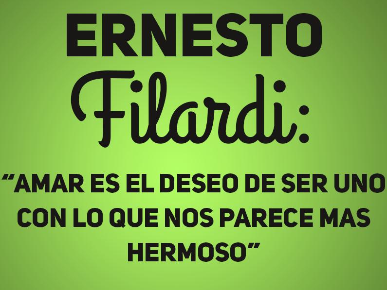 Ernesto Filardi: «Amar es el deseo de ser uno con lo que nos parece más hermoso»