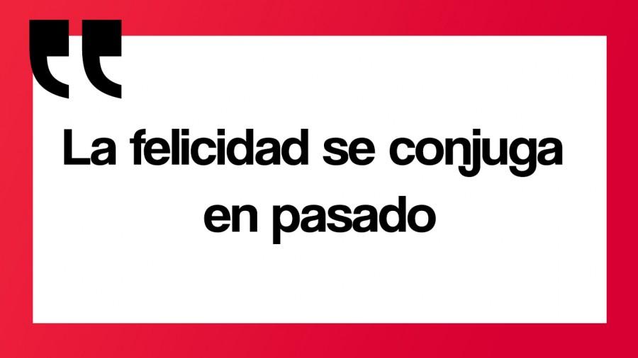 la felicidad_pasado