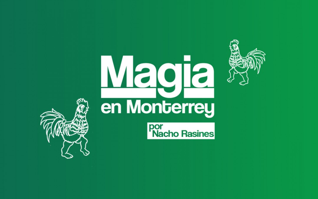 Magia en Monterrey