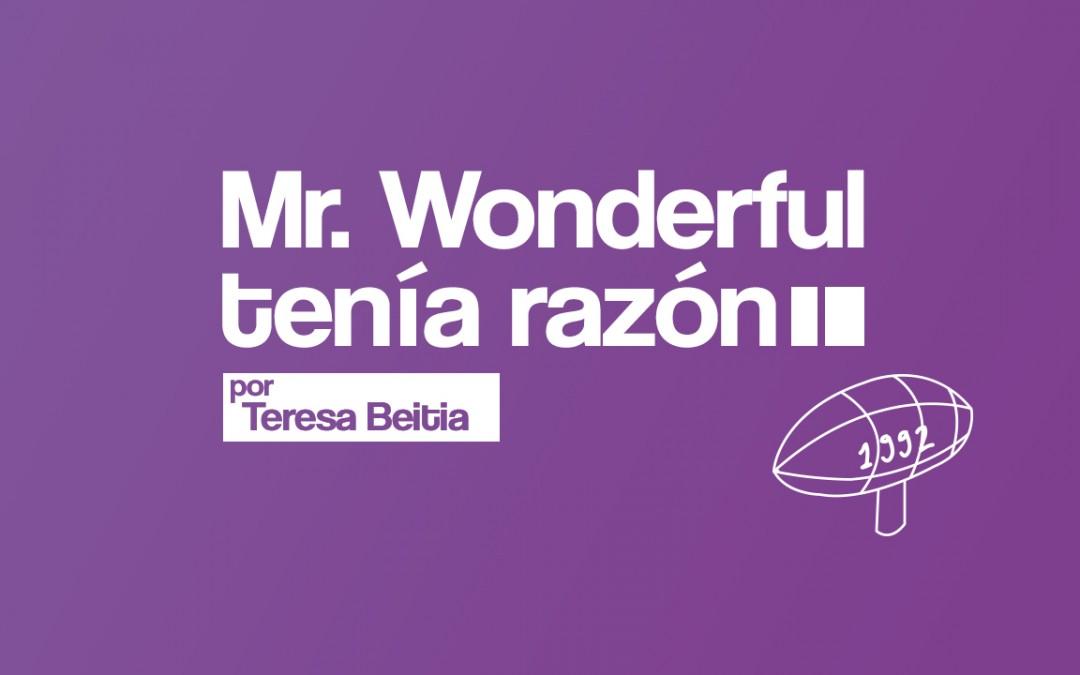 Mr Wonderful tenía razón