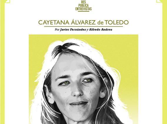 """Cayetana Álvarez de Toledo: """"Las posibilidades de ejercer una voz libre y crítica dentro del Congreso eran exactamente cero"""""""